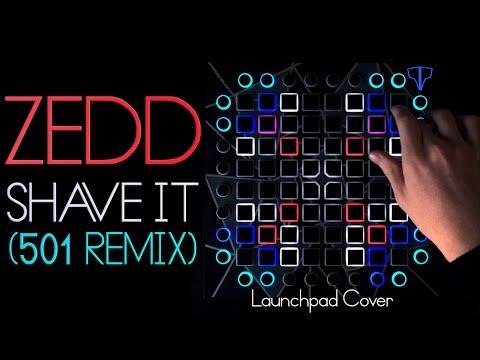Zedd - Shave It (501 Remix) // Launchpad Cover