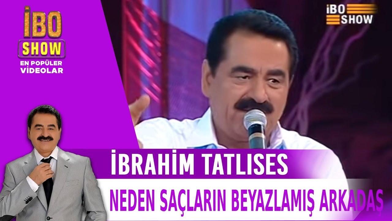 Neden Saclarin Beyazlamis Arkadas Ibrahim Tatlises Youtube