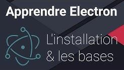 APPRENDRE ELECTRONJS #1 - L'INSTALLATION ET LES BASES