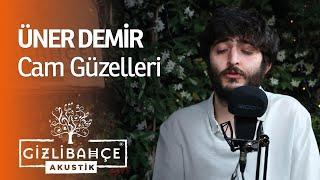 Üner Demir - Cam Güzelleri (Akustik) Resimi