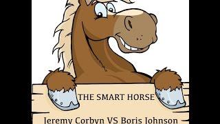 Boris Johnson vs Jeremy Corbyn - The Smart Horse - Very Funny