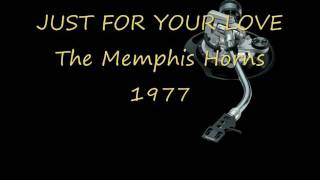 JUST FOR YOUR LOVE Memphis Horns