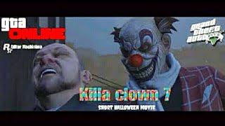 GTA 5 Machinima ] Killa clown 7 ]Halloween horror movie ]