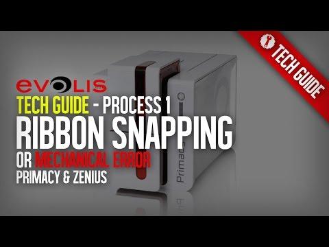 Ribbon Snapping or Mechanical Errors - Evolis Tech Guide