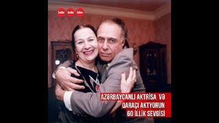 Azərbaycanlı aktrisanın qaraçı ilə olan sevgisi