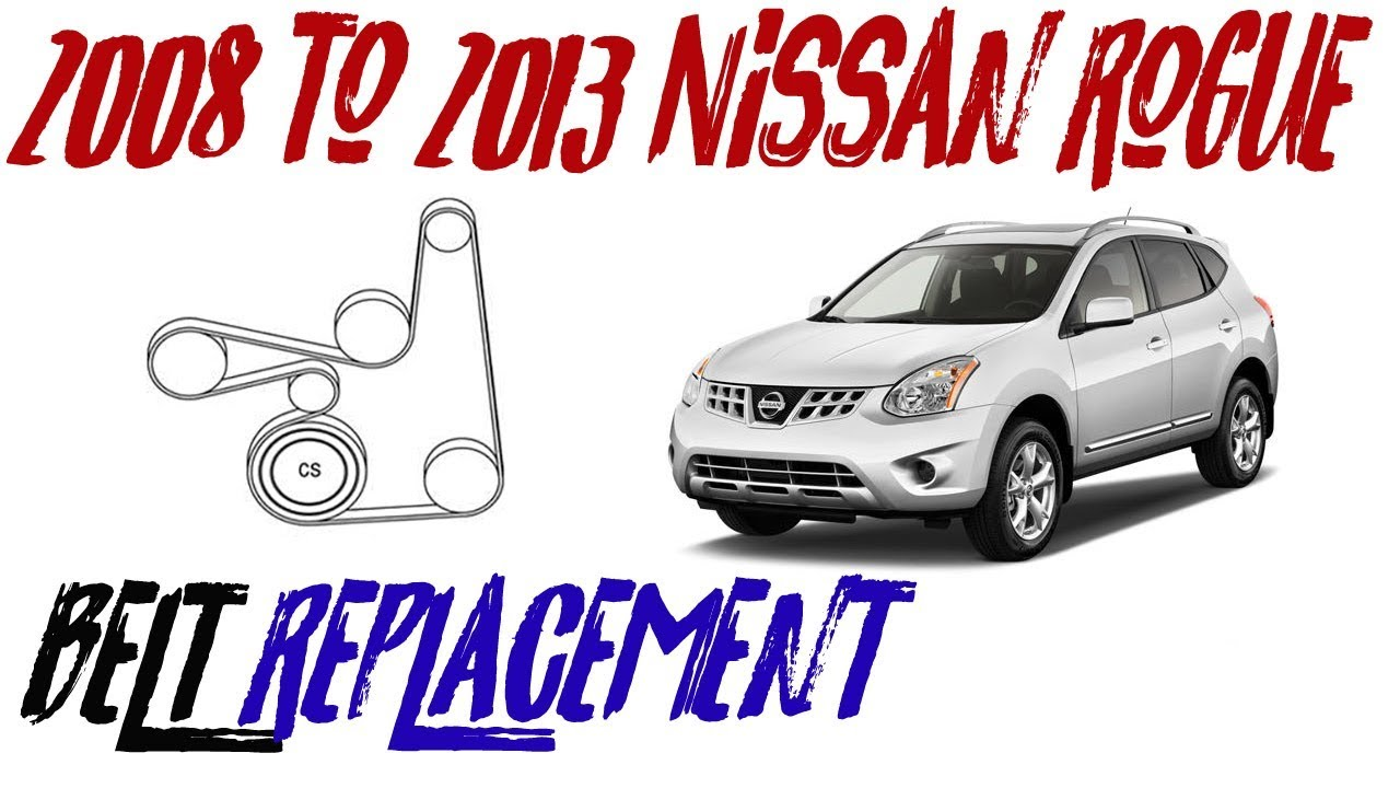 2008 to 2013 rogue serpentine belt replacement  How to