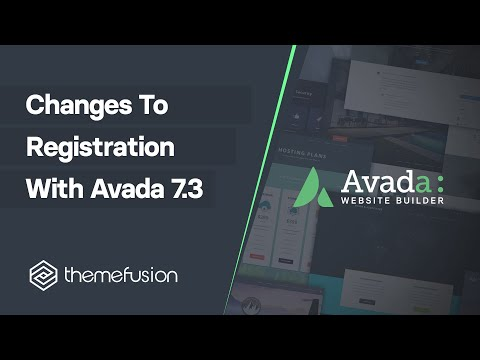Changes To Registration With Avada 7.3 Video