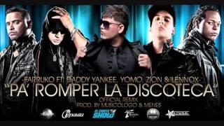 Farruko Ft. Daddy Yankee, Yomo Y Zion & Lennox - Pa Romper La Discoteca (Official Remix)