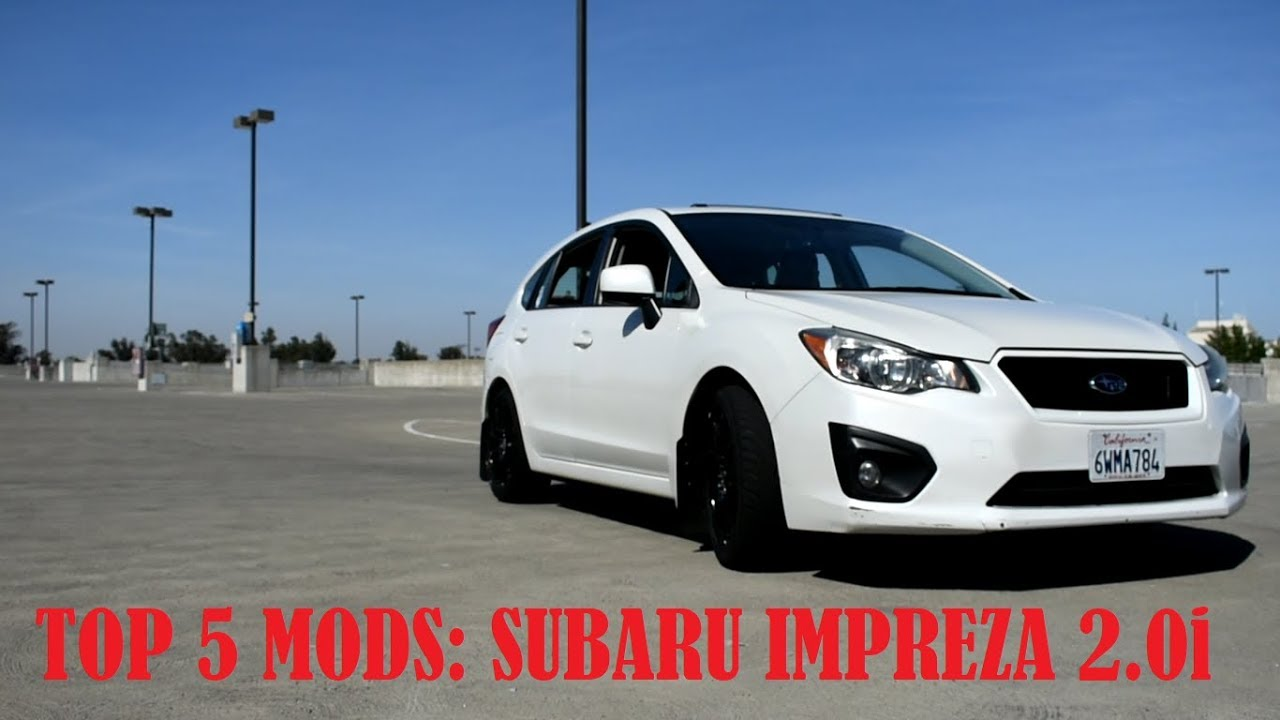 Top 5 Mods For Subaru Impreza 2 0i 2012 2013 2014 2015