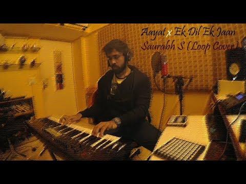 Aayat (Bajirao Mastani) x Ek Dil Ek Jaan (Padmavat) - Saurabh Shetye (Live Loop Cover)