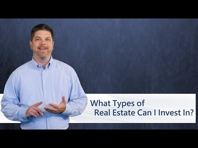 What Types of Real Estate Can I Invest In?