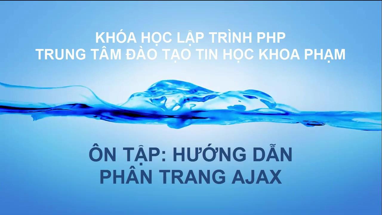 Lập trình PHP: Phân trang AJAX (Tương tự Facebook)