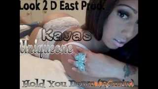 Kayas Hold You Down Remix