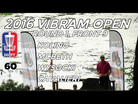 2016 Vibram Open: Round 1, Front 9 (Koling, McBeth, Wysocki, Cavalieri)
