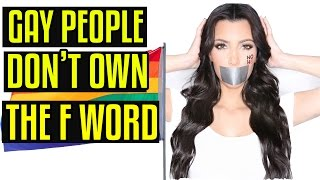 Why Gay People Don't Own the F Word
