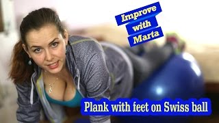 Plank with feet on Swiss ball - Improve with Marta