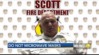 "Scott Fire Chief Says ""Don't Microwave Your Face Mask"""