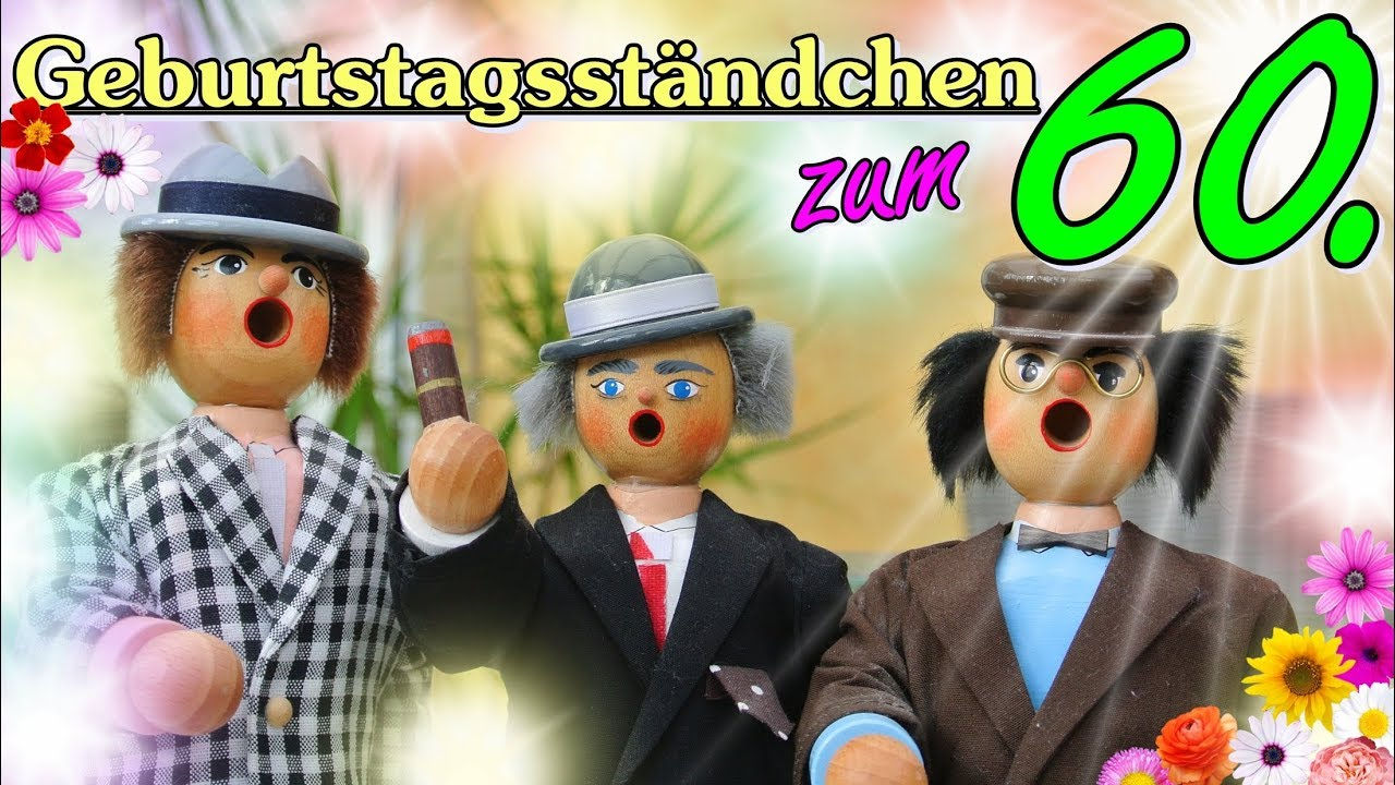 Geburtstagslied Lustig Zum 60 Geburtstagsstandchen Zum Mitsingen