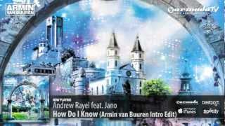 Andrew Rayel feat. Jano - How Do I Know (Armin van Buuren Intro Edit)(From: Universal Religion 6)