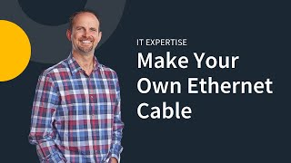 IT Expertise: Make Your Own Ethernet Cable