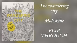 THE WANDERING CITY - Moleskine coloring book - FLIP THROUGH