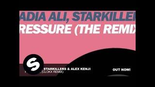 Nadia Ali, Starkillers & Alex Kenji - Pressure (Clokx Extended Commercial Remix)
