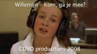 Willemijn, Kom ga je mee