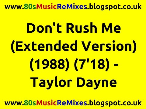 Don't Rush Me (Extended Version) - Taylor Dayne | 80s Club Mixes | 80s Club Music | 80s Dance Music