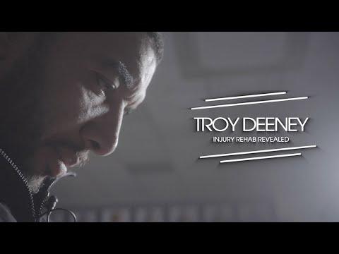 TROY DEENEY | INJURY REHAB REVEALED | THE DOCUMENTARY