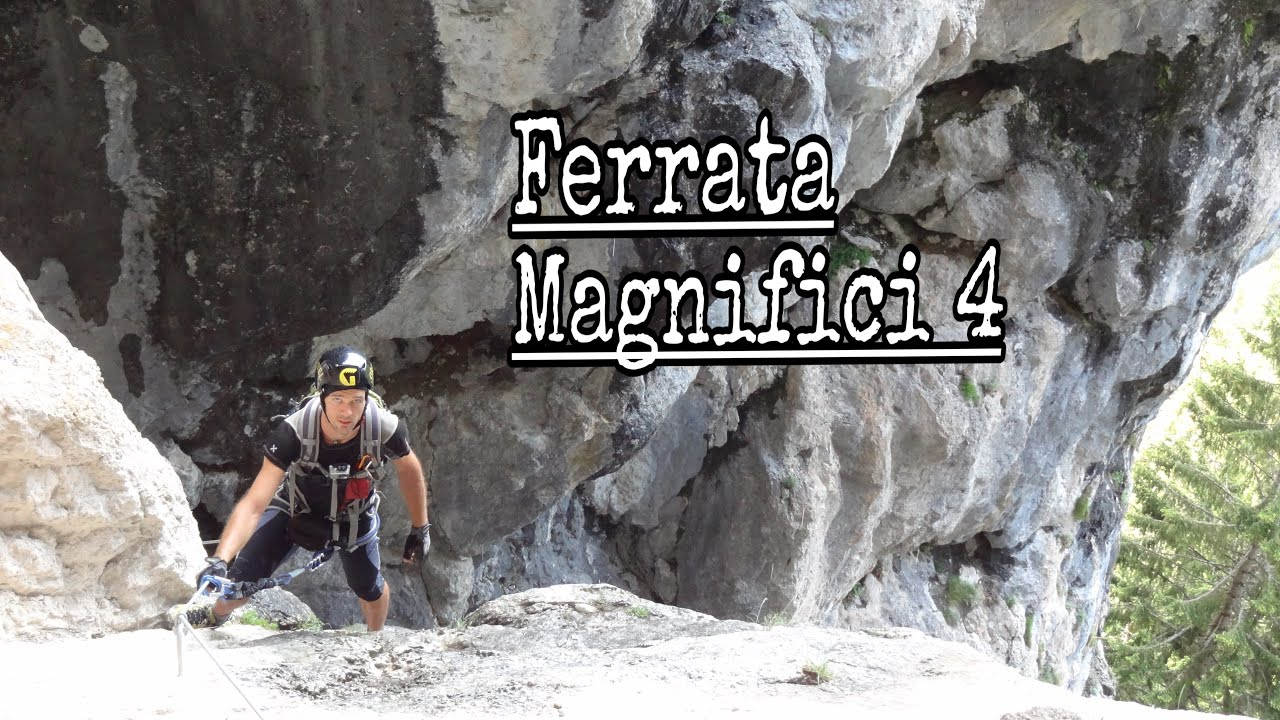 Klettersteig Magnifici Quattro : Ferrata i magnifici 4 youtube