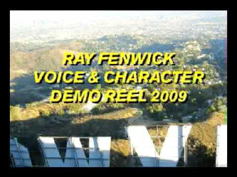 Ray Fenwick Voice Acting & Character Demo Reel 2009