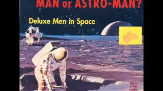 Man Or Astro-Man ? - Super Rocket Rumble