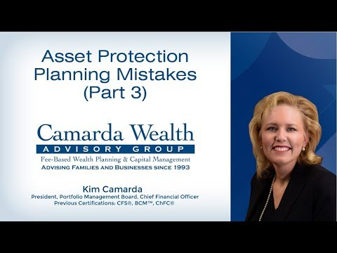 The 11 Biggest Asset Protection Planning Mistakes (Part 3)- Camarda Wealth