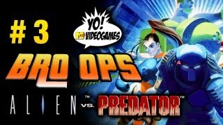 BRO OPS: Alien VS Predator #3