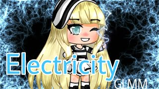 Electricity ↬ GLMM ↬ Gacha Life ↬ Mini Movie ↬ Athena Playz