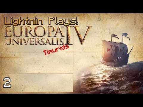 Lightnin Plays! Europa Universalis IV Timurids - Episode 2 - Conquering Delhi!