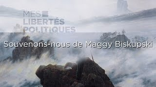 Mes libertés politiques du 25/01/19 : Souvenons-nous de Maggy Biskupski