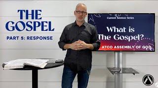 Sunday Service: May 16, 2021. THE GOSPEL Sermon Series. Part 6: Response