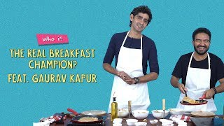 Who Is The Real Breakfast Champion? Feat. Gaurav Kapur | Ok Tested