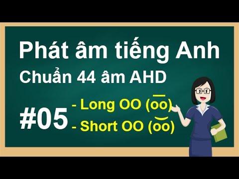 Luyện âm #5: Long OO (o͞o) và Short OO (o͝o) - Cách phát âm tiếng Anh chuẩn 44 âm AHD (giọng Mỹ)