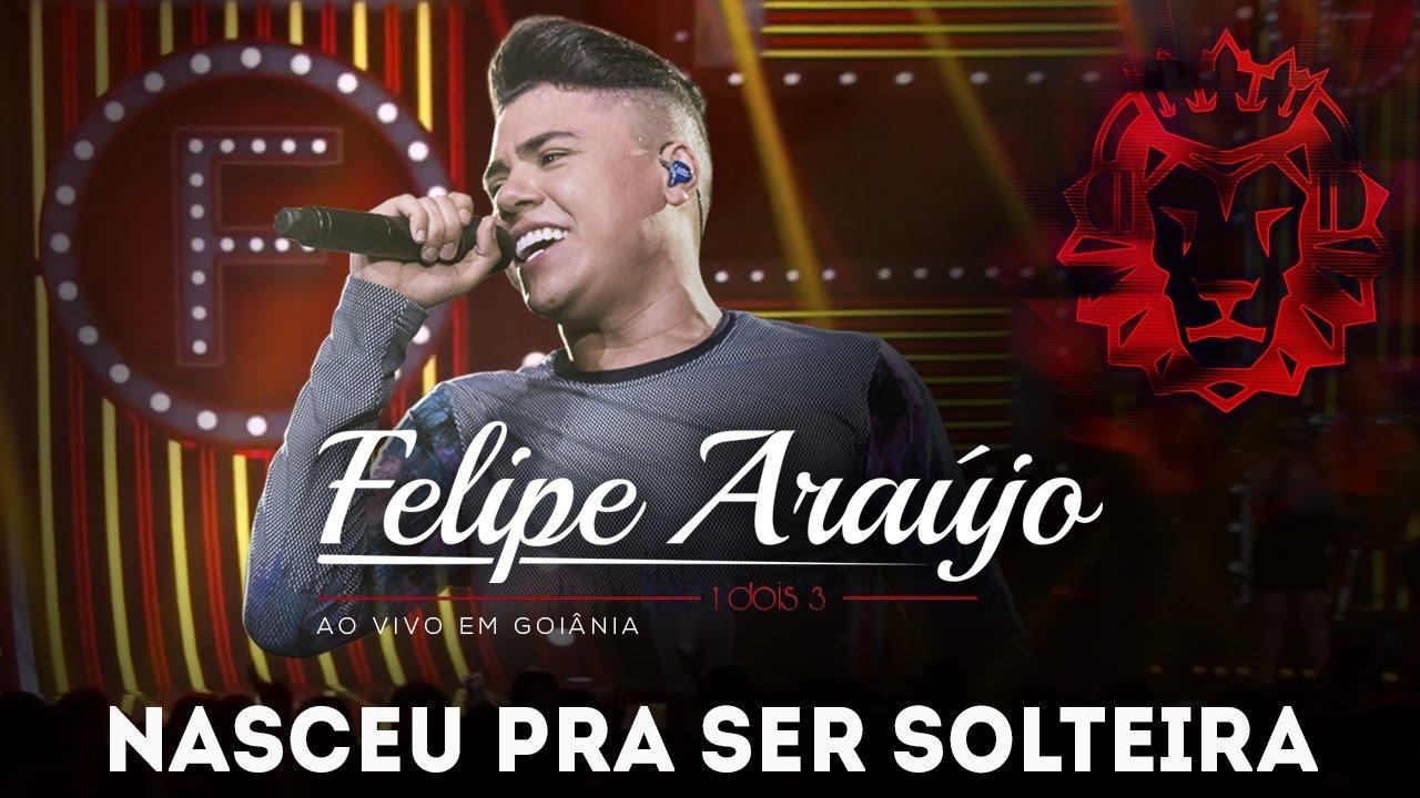 Felipe Araújo  - Nasceu pra ser solteira | DVD 1dois3
