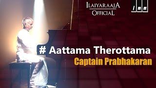 Aattama Therottama | Captain Prabhakaran | Ilaiyaraaja | Swarnalatha