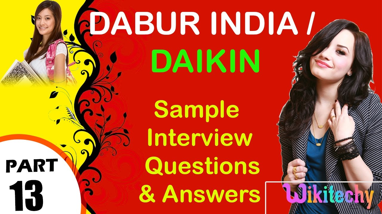 dabur daikin top most interview questions and answers for dabur daikin top most interview questions and answers for freshers experienced tips