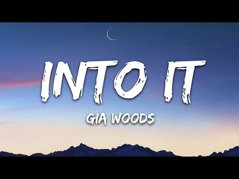 Gia Woods - Into It