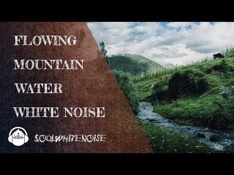 White Noise Of Mountain Flowing Water As Sleep Trick
