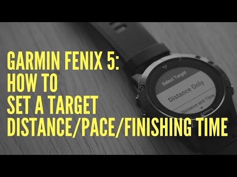 GARMIN FENIX 5: HOW TO SET A TARGET DISTANCE/PACE/FINISHING TIME