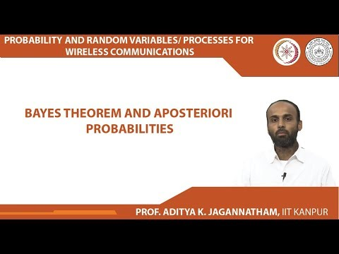 Lec 07  Probability, Random Variables/ Processes  Bayes Theorem  IIT Kanpur