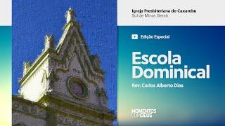 Momentos com Deus - Escola Dominical (19/07/2020)
