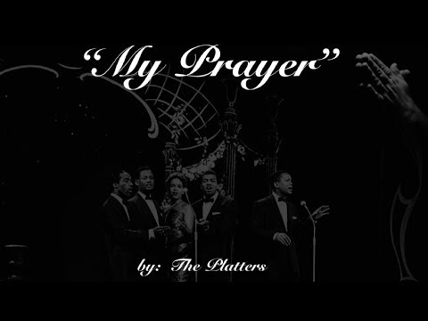My Prayer (w/lyrics )  ~  The Platters