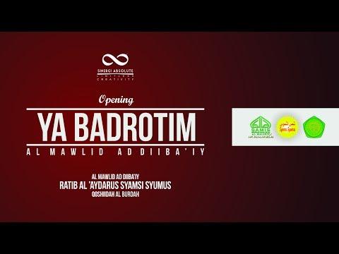 Ya Badrotim - Al Mawlid Ad Diiba'iy (Opening)